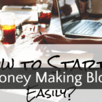 How to start a money making blog?